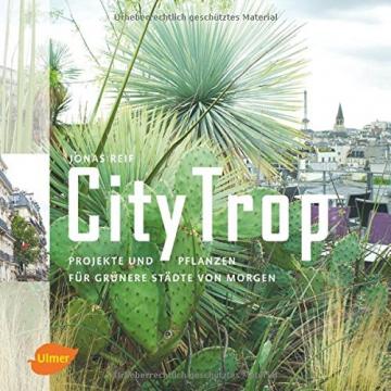 CityTrop: Projekte und Pflanzen für grünere Städte von morgen -