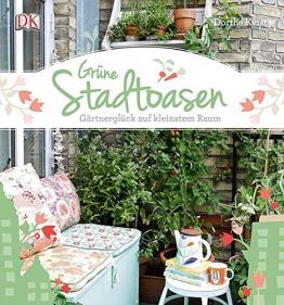 Grüne Stadtoasen: Gärtnerglück auf kleinstem Raum -