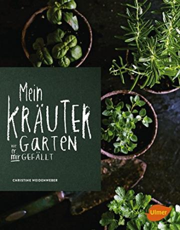 Mein Kräutergarten: Wie er mir gefällt -