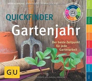 Quickfinder Gartenjahr: Der beste Zeitpunkt für jede Gartenarbeit (GU Garten Extra) -