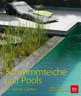 Schwimmteiche und Pools: für kleine Gärten -