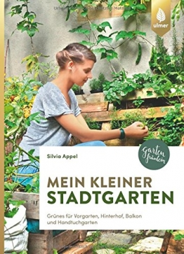 Mein kleiner Stadtgarten: Grünes für Vorgarten, Hinterhof, Balkon und Handtuchgarten - 1