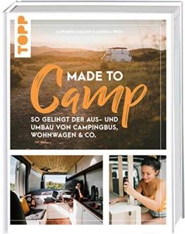 Made to Camp.: So gelingt der Aus- und Umbau von Campingbus, Wohnwagen und Co. - 1